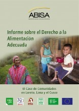 Informe sobre el derecho a la alimentación adecuada: El caso de comunidades en Loreto, Lima y el Cusco