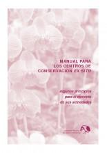 Manual para los centros de conservación ex situ: Algunos principios para el ejercicio de sus actividades