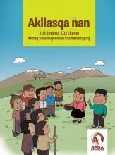 Akllasqa ñan: 2015 manta 2021 kama mitaq rawikuyniman yachakunapaq