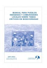 Manual para los pueblos indígenas y comunidades locales sobre temas críticos en biodiversidad