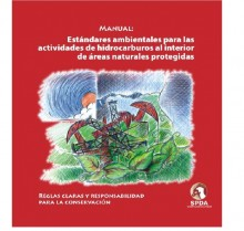 Manual: Estándares ambientales para las actividades de hidrocarburos al interior de áreas naturales protegidas
