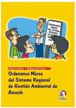 Cartilla educativa: Ordenanza marco regional del Sistema Regional de Gestión Ambiental de Ancash