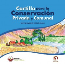 Cartilla para la conservación privada y comunal: Servidumbres ecológicas
