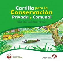 Cartilla para la conservación privada y comunal: Areas de conservación privada