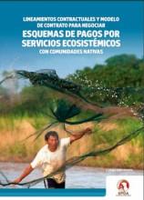 Lineamientos contractuales y modelo de contrato para negociar esquemas de pagos por servicios ecosistémicos con comunidades nativas