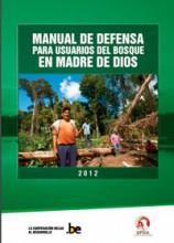 Manual de defensa para usuarios del bosque en Madre de Dios