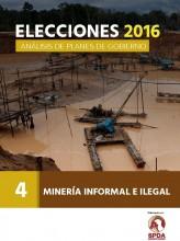 Elecciones 2016: Análisis de planes de gobierno - Minería informal e ilegal, N° 4