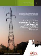 Reflexiones y lecciones sobre la toma de decisiones ante grandes proyectos minero-energéticos en el Perú: el caso de la hidroeléctrica de Inambari en la Amazonía peruana
