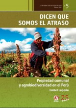 Dicen que somos el atraso: propiedad comunal y agrobiodiversidad en el Perú
