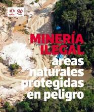 Minería ilegal: áreas naturales protegidas en peligro