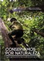 Conservamos por Naturaleza: Diez años promoviendo la conservacion