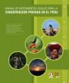Manual de instrumentos legales para la conservación privada en el Perú