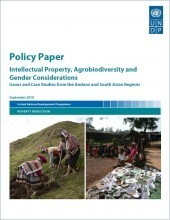 Intellectual property, agrobiodiversity and gender considerations: issues and case studies from the andean and south asian regions