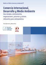Comercio internacional, desarrollo y medio ambiente: una mirada a instrumentos, negociaciones, procesos y actores relevantes para Latinoamérica