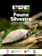 Guía de identificación de fauna silvestre para las autoridades ambientales de Amazonas, San Martín, Loreto y Ucayali