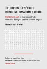Recursos genéticos como información natural: implicancias para El Convenio sobre la Diversidad Biológica y el Protocolo de Nagoya