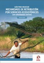 Guía para negociar mecanismos de retribución por servicios ecosistémicos con comunidades nativas