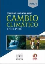 Compendio legislativo sobre cambio climático en el Perú - Tomo I