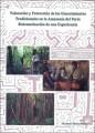 Valoración y protección de los conocimientos tradicionales en la Amazonía del Perú: sistematización de una experiencia
