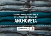 Hacia un manejo ecosistémico de la pesquería peruana de anchoveta