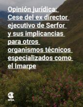 Opinión jurídica: Cese del ex director ejecutivo de Serfor y sus implicancias para otros organismos técnicos especializados como el Imarpe
