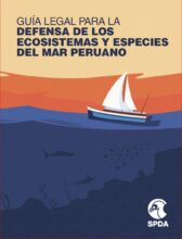 Guía legal para la defensa de los ecosistemas y especies del mar peruano