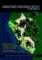 Amazonía peruana en 2021. Explotación de recursos naturales e infraestructura: ¿Qué está pasando? ¿Qué es lo que significa para el futuro?