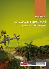 Guía para la formación de PATRONATOS en áreas naturales protegidas
