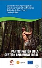 Participación en la gestión ambiental local: Gestión territorial participativa e inclusiva en la zona transfronteriza de Madre de Dios, Perú y Pando, Bolivia