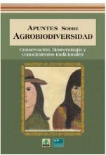 Apuntes sobre agrobiodiversidad: conservación, biotecnología y conocimientos tradicionales