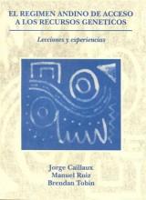 El régimen andino de acceso a los recursos genéticos: lecciones y experiencias